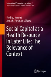 Social Capital as a Health Resource in Later Life: The Relevance of Context by Fredrica Nyqvist