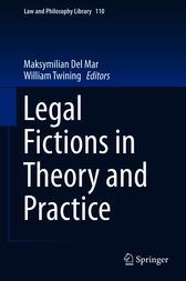 Legal Fictions in Theory and Practice by Maksymilian Del Mar