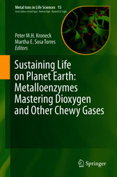 Sustaining Life on Planet Earth: Metalloenzymes Mastering Dioxygen and Other Chewy Gases by Peter M. H Kroneck
