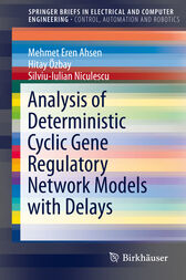Analysis of Deterministic Cyclic Gene Regulatory Network Models with Delays by Mehmet Eren Ahsen