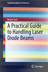 A Practical Guide to Handling Laser Diode Beams by Haiyin Sun