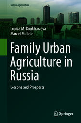 Family Urban Agriculture in Russia by Louiza M. Boukharaeva