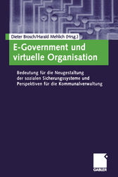 E-Government und virtuelle Organisation by Dieter Brosch