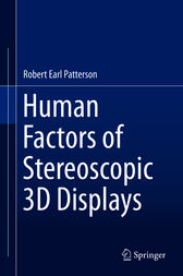 Human Factors of Stereoscopic 3D Displays by Ph.D. Patterson