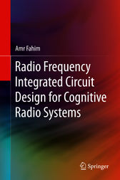 Radio Frequency Integrated Circuit Design for Cognitive Radio Systems by Amr Fahim