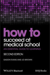 How to Succeed at Medical School by Dason Evans