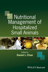 Nutritional Management of Hospitalized Small Animals by Daniel L. Chan