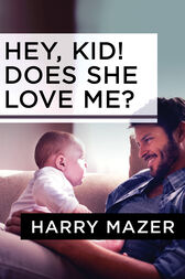 Hey, Kid! Does She Love Me? by Harry Mazer
