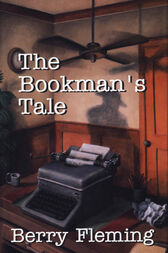The Bookman's Tale by Berry Fleming