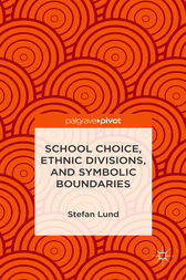 School Choice, Ethnic Divisions, and Symbolic Boundaries by Stefan Lund