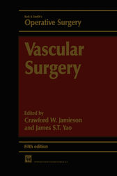 Vascular Surgery by CRAWFORD W. JAMIESON AND JAMES S. T. YAO