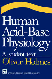 Human Acid-Base Physiology by Oliver Holmes