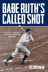 Babe Ruth's Called Shot by Ed Sherman