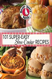 101 Super Easy Slow-Cooker Recipes Cookbook by Gooseberry Patch