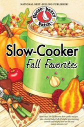 Slow-Cooker Fall Favorites by Gooseberry Patch