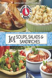 101 Soups, Salads & Sandwiches by Gooseberry Patch