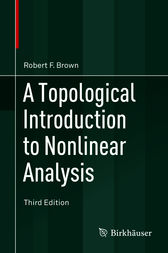 A Topological Introduction to Nonlinear Analysis by Robert F. Brown