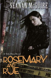 Rosemary and Rue (Toby Daye Book 1) by Seanan McGuire