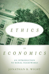 Ethics in Economics by Jonathan B. Wight