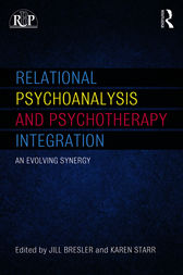 Relational Psychoanalysis and Psychotherapy Integration by Jill Bresler