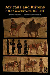 Africans and Britons in the Age of Empires, 1660-1980 by Myles Osborne
