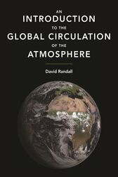 An Introduction to the Global Circulation of the Atmosphere by David Randall