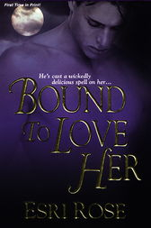 Bound To Love Her by Esri Rose