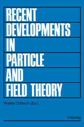 Recent Developments in Particle and Field Theory by Walter Dittrich