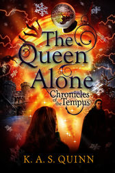 The Queen Alone by K.A.S. Quinn
