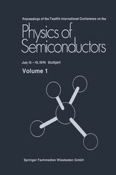 Proceedings of the Twelfth International Conference on the Physics of Semiconductors: July 15 – 19, 1974 Stuttgart