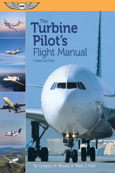 The Turbine Pilot's Flight Manual (eBook - ePub Edition) by Gregory N. Brown