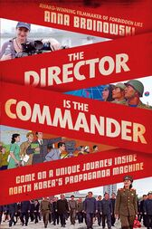 The Director is the Commander by Anna Broinowski