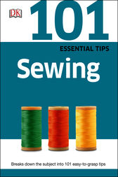 101 Essential Tips Sewing by DK