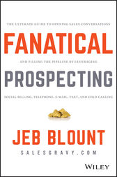 Fanatical Prospecting.: The Ultimate Guide to Opening Sales Conversations and Filling the Pipeline by Leveraging Social Selling, Telephone, Email, Text, and Cold Calling