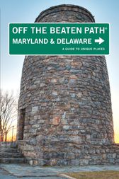 Maryland and Delaware Off the Beaten Path® by Judy Colbert