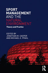 Sport Management and the Natural Environment by Jonathan  M. Casper