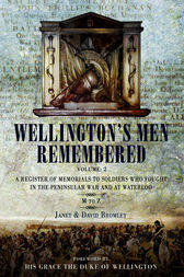 Wellington's Men Remembered Volume 2: A Register of Memorials to Soldiers who Fought in the Peninsular War and at Waterloo- Volume II: M to Z