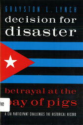 Decision for Disaster by Grayston Lynch