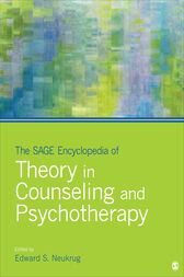 The SAGE Encyclopedia of Theory in Counseling and Psychotherapy by Edward S. Neukrug