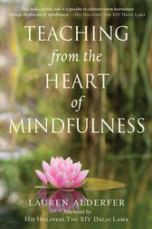 Teaching from the Heart of Mindfulness by Lauren Alderfer