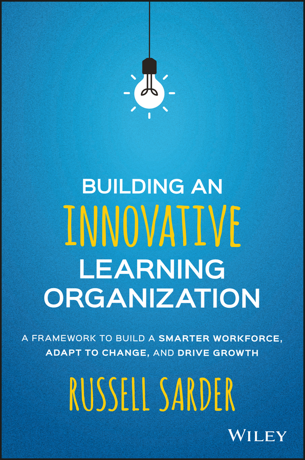 Download Ebook Building an Innovative Learning Organization by Russell Sarder Pdf