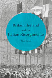 Britain, Ireland and the Italian Risorgimento by Nick Carter