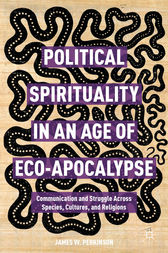Political Spirituality in an Age of Eco-Apocalypse by James W. Perkinson