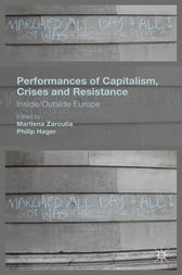 Performances of Capitalism, Crises and Resistance by Marilena Zaroulia