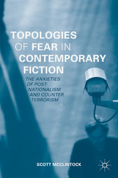 Topologies of Fear in Contemporary Fiction by Scott McClintock