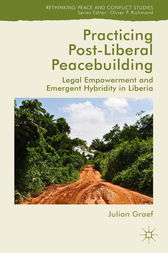 Practicing Post-Liberal Peacebuilding by Julian Graef