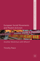 European Social Movements and Muslim Activism by Timothy Peace