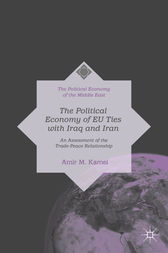 The Political Economy of EU Ties with Iraq and Iran by Amir M. Kamel