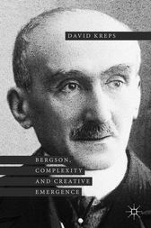 Bergson, Complexity and Creative Emergence by David Kreps