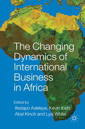 The Changing Dynamics of International Business in Africa by Ifedapo Adeleye